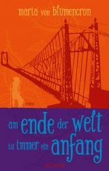 Cover-Bild Am Ende der Welt ist immer ein Anfang