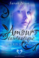 Cover-Bild Amour Fantastique. Hüterin der Zeilen