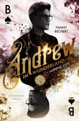 Cover-Bild Andrew im Wunderland (Band 1): Ludens City