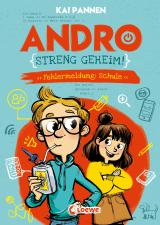 Cover-Bild Andro, streng geheim! (Band 1) - Fehlermeldung: Schule
