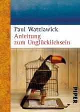Cover-Bild Anleitung zum Unglücklichsein