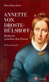 Cover-Bild Annette von Droste-Hülshoff. Dichterin zwischen den Feuern