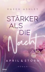 Cover-Bild April & Storm - Stärker als die Nacht