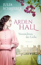 Cover-Bild Arden Hall – Vermächtnis der Liebe