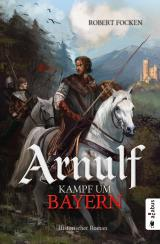 Cover-Bild Arnulf. Kampf um Bayern