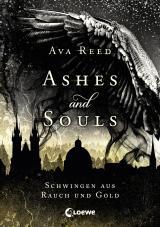 Cover-Bild Ashes and Souls (Band 1) - Schwingen aus Rauch und Gold