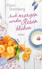 Cover-Bild Auch morgen werden Rosen blühen
