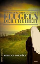 Cover-Bild Auf den zerbrochenen Flügeln der Freiheit