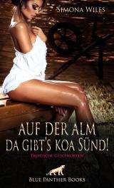 Cover-Bild Auf der Alm da gibt's koa Sünd | Erotische Geschichten
