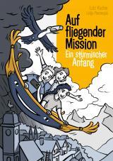 Cover-Bild Auf fliegender Mission 1 - Ein stürmischer Anfang