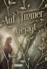 Cover-Bild Auf immer gejagt (Königreich der Wälder 1)