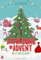 Cover-Bild Aufregung im Advent - Wo ist Herr Polymorf?