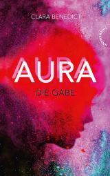 Cover-Bild Aura 1: Aura – Die Gabe