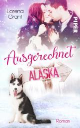 Cover-Bild Ausgerechnet Alaska: Verliebt unter Mistelzweigen