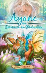 Cover-Bild Ayane und das Geheimnis der Glückselfen