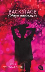 Cover-Bild Backstage - Anya undercover