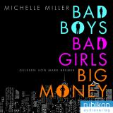 Cover-Bild Bad Boys, Bad Girls, Big Money