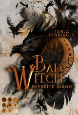 Cover-Bild Bad Witch. Befreite Magie