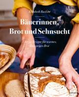 Cover-Bild Bäuerinnen, Brot und Sehnsucht