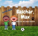 Cover-Bild Baschar, Max und die wilden Bären