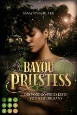 Cover-Bild Bayou Priestess. Die Voodoo-Prinzessin von New Orleans