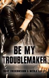 Cover-Bild Be my Troublemaker