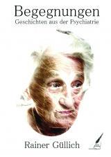 Cover-Bild Begegnungen - Geschichten aus der Psychiatrie