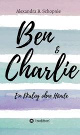 Cover-Bild Ben & Charlie - Ein Dialog ohne Hände