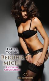 Cover-Bild Berühr mich! Erotische Geschichten