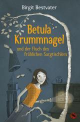 Cover-Bild Betula Krummnagel und der Fluch des fröhlichen Sargtischlers