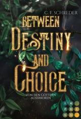 Cover-Bild Between Destiny and Choice. Von den Göttern auserkoren