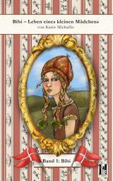 Cover-Bild Bibi Leben eines kleinen Mädchens