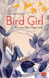 Cover-Bild Bird Girl - Wie mein Glück fliegen lernte