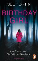 Cover-Bild Birthday Girl - Vier Freundinnen. Ein tödliches Geschenk.
