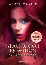 Cover-Bild Blackcoat Rebellion - Das Los der Drei