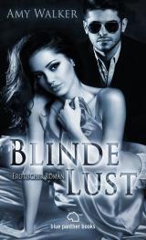 Cover-Bild Blinde Lust | Erotischer Roman (Bildertausch, Exhibitionismus, Fotografieren, Lust, Sex, Tabulos)
