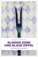 Cover-Bild Blinder Zorn und Blaue Zipfel