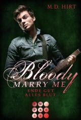 Cover-Bild Bloody Marry Me 6: Ende gut, alles Blut
