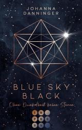 Cover-Bild Blue Sky Black. Ohne Dunkelheit keine Sterne