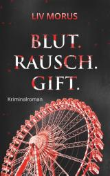 Cover-Bild Blut. Rausch. Gift.