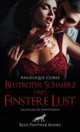 Cover-Bild Blutroter Schmerz und finstere Lust | Erotischer SM-Vampir-Roman