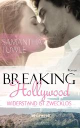 Cover-Bild Breaking Hollywood - Widerstand ist zwecklos