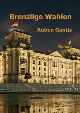 Cover-Bild Brenzlige Wahlen