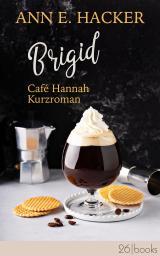 Cover-Bild Brigid – Café Hannah Kurzroman