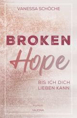 Cover-Bild BROKEN Hope - Bis ich dich lieben kann