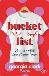 Cover-Bild Bucket List – Nur wer fällt, kann fliegen lernen