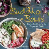 Cover-Bild Buddha Bowls - die besten Rezepte für Körper und Seele: ausgewogen, lecker, vollwertig