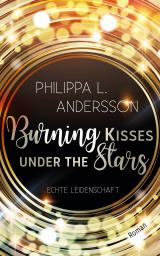Cover-Bild Burning Kisses Under The Stars - Echte Leidenschaft