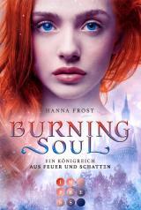 Cover-Bild Burning Soul (Ein Königreich aus Feuer und Schatten 1)