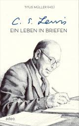 Cover-Bild C.S. Lewis - Ein Leben in Briefen
